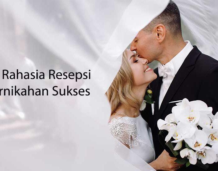 10 Rahasia Resepsi Pernikahan Sukses