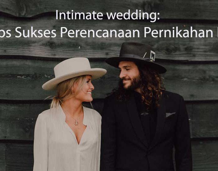 Intimate wedding: 11 Tips Sukses Perencanaan Pernikahan Intim